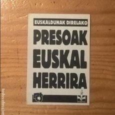 Pegatinas de colección: PEGATINA POLÍTICA VASCA PRESOAK EUSKAL HERRIRA GESTORAS PRO AMNISTÍA SENIDEAK. Lote 97942835