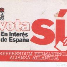 Pegatinas de colección: PEGATINA VOTA SI EN INTERES DE ESPAÑA PSOE REFERENDUM PERMANENCIA ALIANZA ATLANTICA. Lote 98465331