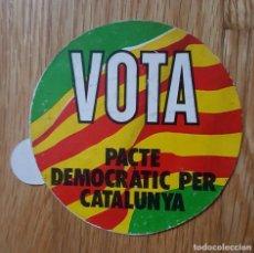 Pegatinas de colección: PEGATINA POLITICA, VOTA PACTE DEMOCRATIC PER CATALUNYA. Lote 99125935