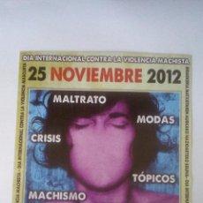 Pegatinas de colección: 25 NOV. 2012 - DIA INTERNACIONAL CONTRA LA VIOLENCIA MACHISTA - PEGATINA POLITICOSINDICAL CGT. Lote 103279399