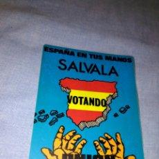 Pegatinas de colección: PEGATINA ESPAÑA EN TUS MANOS SÁLVALA VOTANDO UNIÓN NACIONAL. Lote 111685176