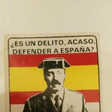 Pegatinas de colección: PEGATINA POLITICA - TEJERO UNO, TEJERO GRANDE,TEJERO LIBRE -ES UN DELITO ACASO DEFENDER A ESPAÑA. Lote 111997599