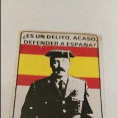 Pegatinas de colección: PEGATINA POLITICA- MILITAR - TODOS AL SUELO - ES UN DELITO ACASO DEFENDER A ESPAÑA?. Lote 112000627