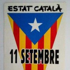 Pegatinas de colección: ESTAT CATALÀ - 11 SETEMBRE - INDEPENDÈNCIA CATALUNYA - PEGATINA - ENGANXINA. Lote 116650655