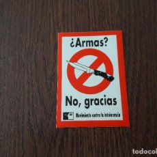 Pegatinas de colección: PEGATINA DE POLÍTICA Y SINDICATOS, ¿ARMAS? NO, GRACIAS. MOVIMIENTO CONTRA LA INTOLERANCIA.. Lote 130776776