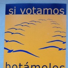 Pegatinas de colección: SI VOTAMOS BOTAMOLOS. PEGATINA NO NOS RESIGNAMOS & POLA ESQUERDA. GALICIA. Lote 133878962