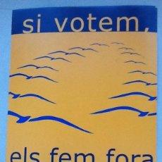 Pegatinas de colección: SI VOTEM, ELS FEM FORA. PEGATINA NO NOS RESIGNAMOS & CIUTADANS PEL CANVI. CATALUÑA. Lote 133882902