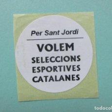 Autocolantes de coleção: PER SANT JORDI VOLEN SELECCIONS ESPORTIVES CATALANES . Lote 137302922