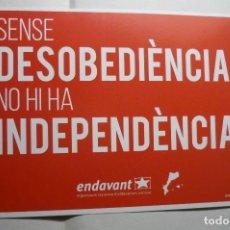 Pegatinas de colección: PEGATINA POLITICA CATALAN SIN DESOBEDIENCIA NO HAY INDEPENDENCIA- ENDAVANT . Lote 138411998