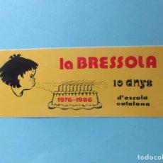 Autocolantes de coleção: PEGATINA LA BRESSOLA 10 AÑOS DE ESCUELA CATALANA 1.986. Lote 138674990
