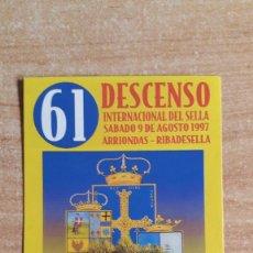Pegatinas de colección: PEGATINA DESCENSO INTERNACIONAL DEL SELLA SÁBADO 9 DE AGOSTO 1997 ARRIONDAS - RIBADESELLA - ASTURIAS. Lote 138963606