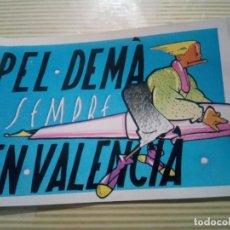 Adesivi di collezione: PEGATINA PEL DEMA SEMPRE EN VALENCIA. Lote 139756278