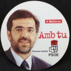 Pegatinas de colección: PEGATINA PSOE MALLORCA - FRANCESC ANTICH. Lote 140954372