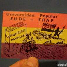 Pegatinas de colección: DIFICIL PEGATINA FUDE- FRAP POLITICA. Lote 142362686