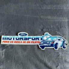 Pegatinas de colección: PEGATINA FORD MOTORSPORT EN BUSCA DE UN PILOTO,SIN PEGAR. Lote 142946282
