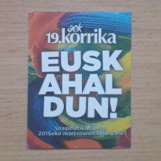 Autocollants de collection: PEGATINA KORRIKA(FIESTA POPULAR POR EL EUSKERA) DE 2015. EUSKADI. Lote 148314418