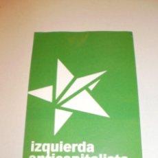 Pegatinas de colección: PEGATINA, PEGATINAS, ADHESIVO ADHESIVOS IZQUIERDA ANTICAPITALISTA (EX LCR) 2009. Lote 149584678