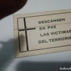 Pegatinas de colección: PEGATINA DESCANSEN EN PAZ LAS VICTIMAS DEL TERRORISMO SIN USAR AÑOS 70-80. Lote 151863998
