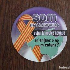 Pegatinas de colección: PEGATINA DE POLÍTICA SOM MALLORQUINA, ESTIM LA NOSTRA LLENGUA.. Lote 156726392