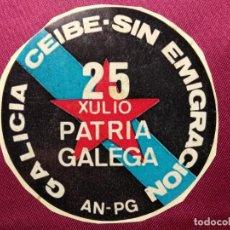 Pegatinas de colección: PEGATINA POLITICA. 25 XULIO PATRIA GALEGA. SIN PEGAR . Lote 155539210