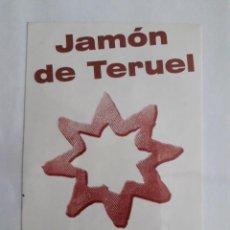 Pegatinas de colección: PEGATINA DE PUBLICIDAD JAMÓN DE TERUEL. Lote 155999774