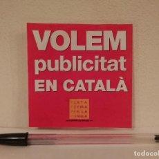 Pegatinas de colección: PEGATINA ORIGINAL - PUBLICIDAD EN CATALAN - CATALUÑA - INDEPENDENTISMO - POLITICA. Lote 156010722