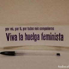 Pegatinas de colección: PEGATINA ORIGINAL - VIVA LA HUELGA - FEMINISTA - POLITICA. Lote 156010802