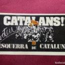 Pegatinas de colección: PEGATINA POLÍTICA CATALANS!! VOTEU ESQUERRA DE CATALUNYA. SIN PEGAR. Lote 160893922