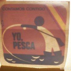 Pegatinas de colección: LOTE 100214399: PEGATINA - ADHESIVO - YO PESCA - CONTAMOS CONTIGO - 8 X 8 CM P/ CRISTAL. Lote 161500350