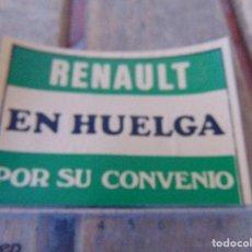 Pegatinas de colección: PEGATINA POLITICA RENAULT EN HUELGA POR SU CONVENIO. Lote 170299156