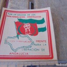 Pegatinas de colección: PEGATINA POLITICA POR LA UNIDAD DE LOS NACIONALISTAS ANDALUCES FRENTE PARA LA LIBERACION ANDALUCIA. Lote 198611612