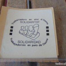 Pegatinas de colección: PEGATINA POLITICA SOLIDARIDAD TRABAJADORES EN PARO DE OSONA SOLIDARITAT. Lote 170301560