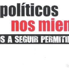 Autocollants de collection: PEGATINAS POLITICAS - 1 PEGATINA POLITICA CNT - AIT - LOS POLITICOS NOS MIENTEN. Lote 171272729