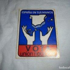 Pegatinas de colección: PEGATINA POLTICA ESPAÑA EN TUS MANOS.VOTA UNION NACIONAL. Lote 173301558