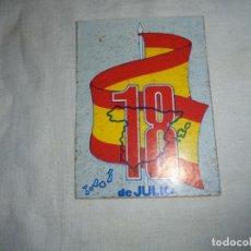 Pegatinas de colección: PEGATINA POLTICA 18 DE JULIO. Lote 173302650