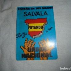 Pegatinas de colección: PEGATINA POLITICA.ESPAÑA ESTA EN TUS MANOS SALVALA.VOTANDO UNION NACIONAL. Lote 173451758