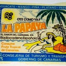 Pegatinas de colección: ANTIGUA PEGATINA - RADIOCADENA ESPAÑOLA, LA PAPAYA - CONSUME FRUTA TROPICAL DE CANARIAS - 6,5X9 CM. Lote 178607105
