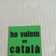 Pegatinas de colección: HO VOLEM EN CATALA. Lote 179063221