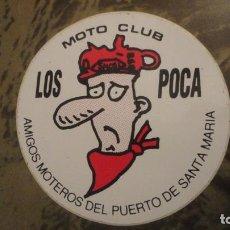 Pegatinas de colección: ANTIGUA PEGATINA.MOTO CLUB LA POCA AMIGOS MOTEROS PUERTO SANTA MARIA.. Lote 183859415