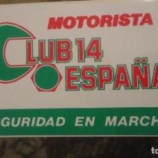 Pegatinas de colección: ANTIGUA PEGATINA CLUB 14 ESPAÑA MOTORISTA MOTOS.. Lote 183859786