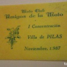 Pegatinas de colección: ANTIGUA PEGATINA.MOTO CLUB AMIGOS DE LA MOTO.I CONCENTRACION VILLA DE PILAS.SEVILLA 1987. Lote 183860647