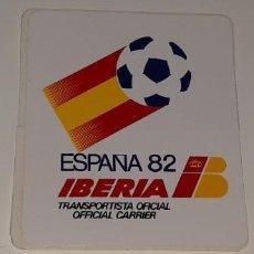 Pegatinas de colección: ANTIGUA PEGATINA DEL MUNDIAL DE FUTBOL ESPAÑA 82 PUBLICITARIA DE IBERIA TRANSPORTISTA OFICIAL. Lote 194286371