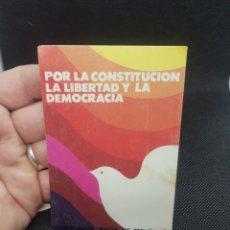 Pegatinas de colección: PEGATINA POLÍTICA POR LA CONSTITUCIÓN LA LIBERTAD Y LA DEMOCRACIA PARTIDO COMUNISTA DE ESPAÑA. Lote 194396635
