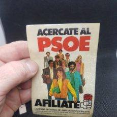 Pegatinas de colección: PEGATINA POLITICA ACÉRCATE AL PSOE SIN ADHESIVO. Lote 194396781