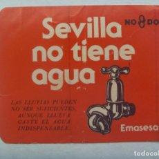Pegatinas de colección: PEGATINA POLITICA : SEVILLA NO TIENE AGUA . EMASESA. Lote 194734995