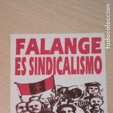 Pegatinas de colección: PEGATINA FALANGE ESPAÑOLA DE LA J.O.N.S.FALANGE ES SINDICALISMO. Lote 195153575