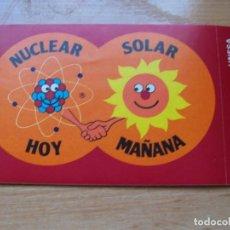 Pegatinas de colección: PEGATINA PRONUCLEAR UNESA. ENERGIA NUCLEAR HOY SOLAR MAÑANA 197*. Lote 195353203