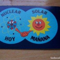 Pegatinas de colección: ENERGIA NUCLEAR HOY SOLAR MAÑANA. PEGATINA. Lote 195353251