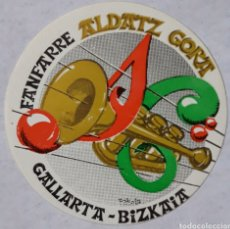 Pegatinas de colección: PEGATINA FANFARRIA ALDATZ GORA DE GALLARTA. Lote 197418813