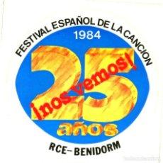 Adesivi di collezione: PEGATINA FESTIVAL ESPAÑOL DE LA CANCION 25 AÑOS RCE-BENIDORM AÑO 1984. Lote 201339135